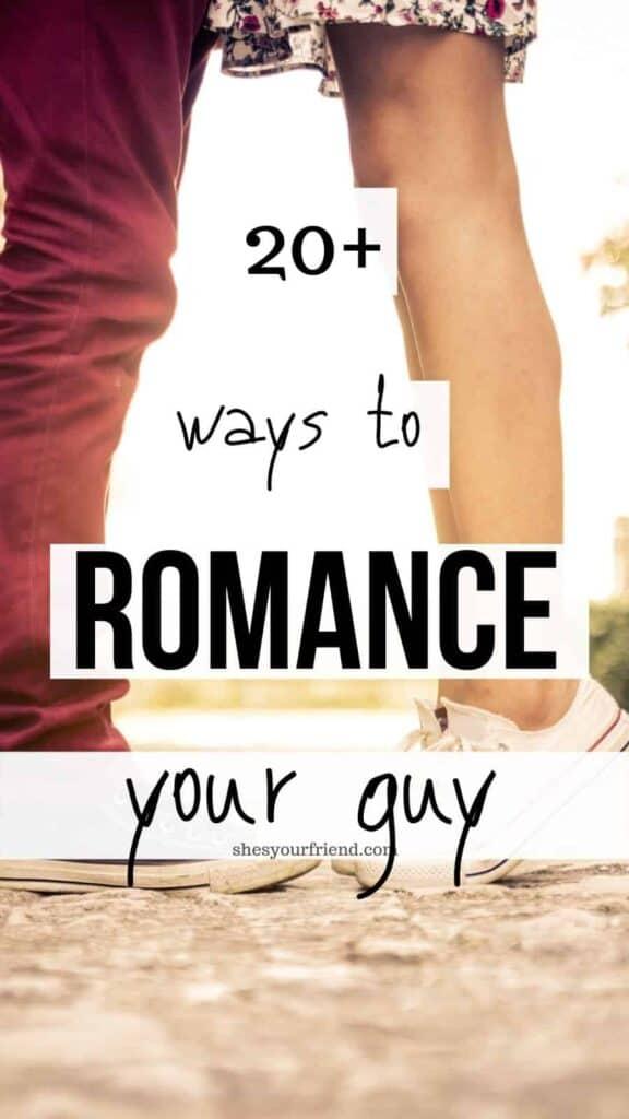 Ways of being romantic