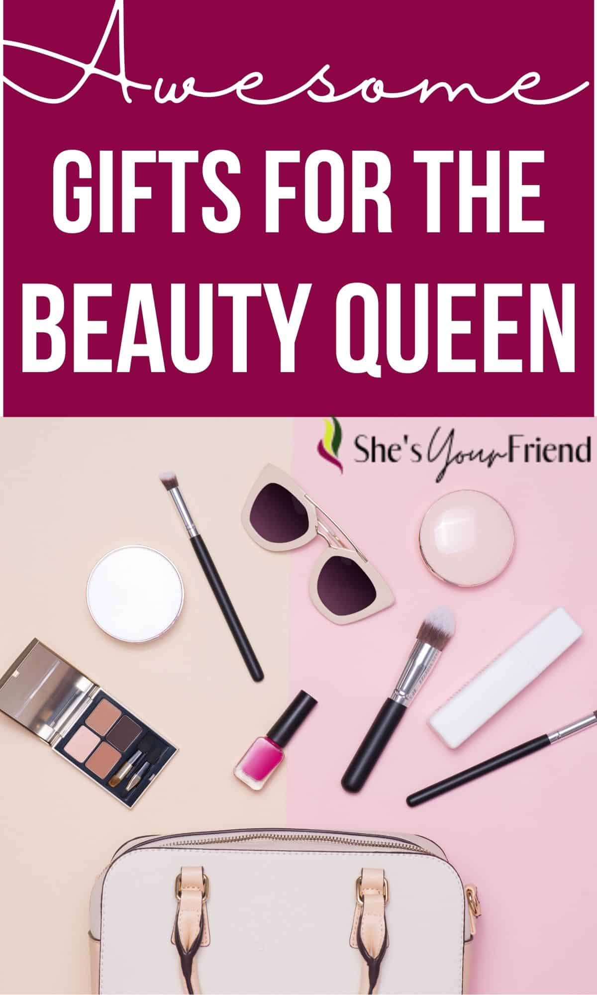 a flatlay of women's accessories and text overlay that reads awesome gifts for the beauty queen