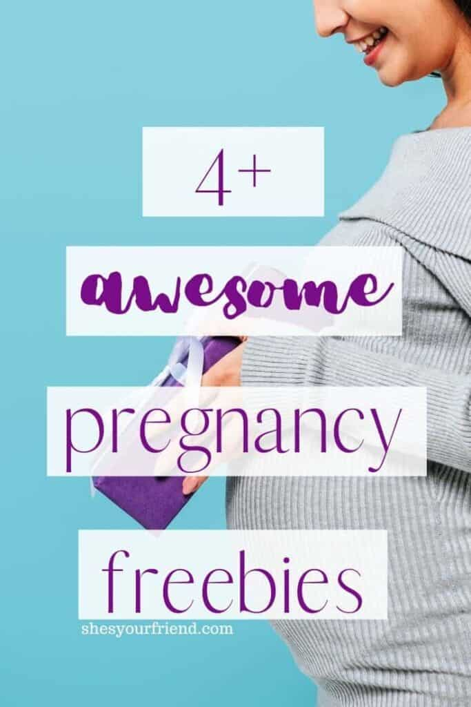a pregnant woman holding a gift with text overlay that reads four plus awesome pregnancy freebies