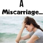 a mom trying to cope with having a miscarriage