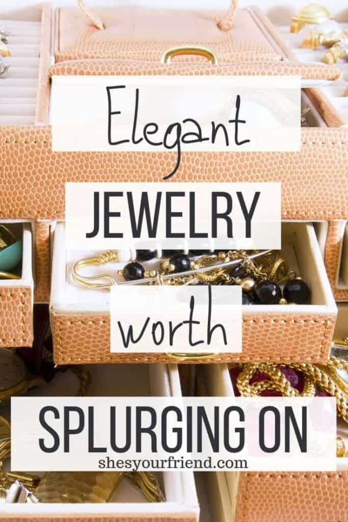 elegant jewelry worth splurging on