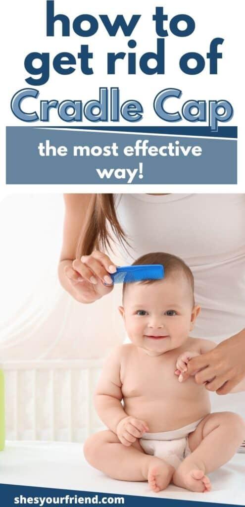 a mom combing her baby's head to remove cradle cap