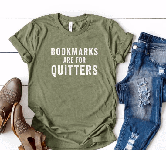 green bookmarks are for quitters t-shirt