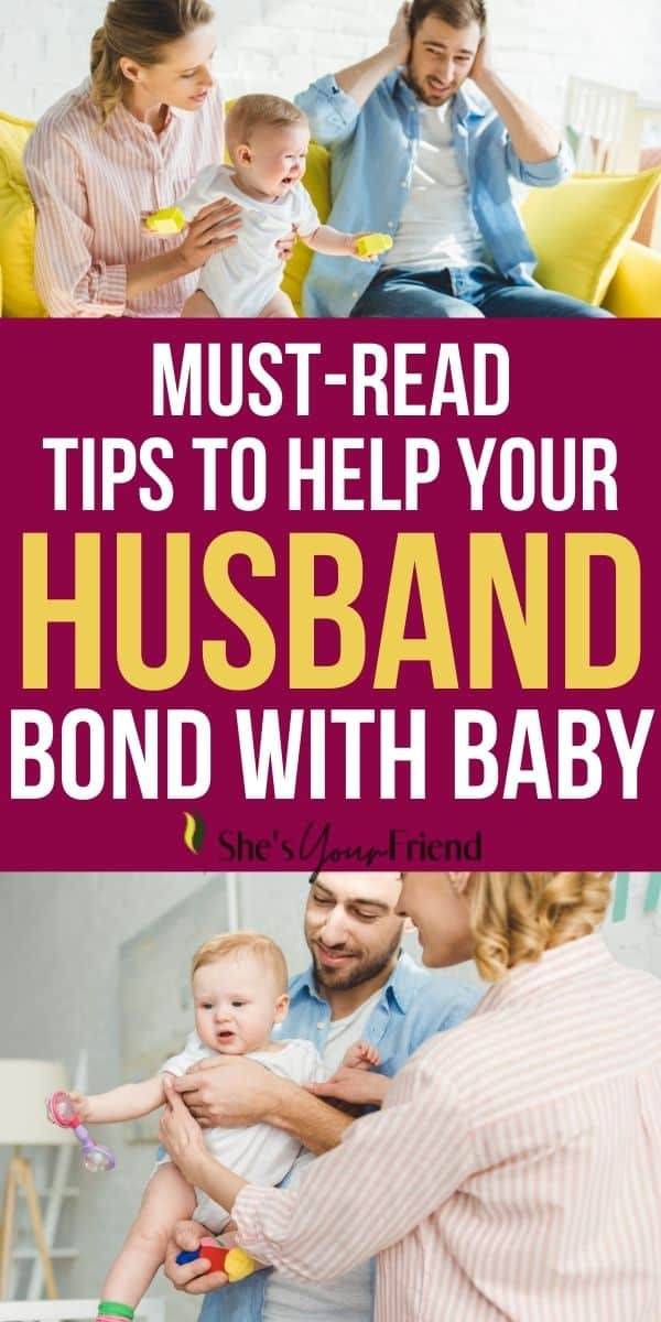 a mom holding her baby next to her husband with text overlay that reads must read tips to help your husband bond with baby