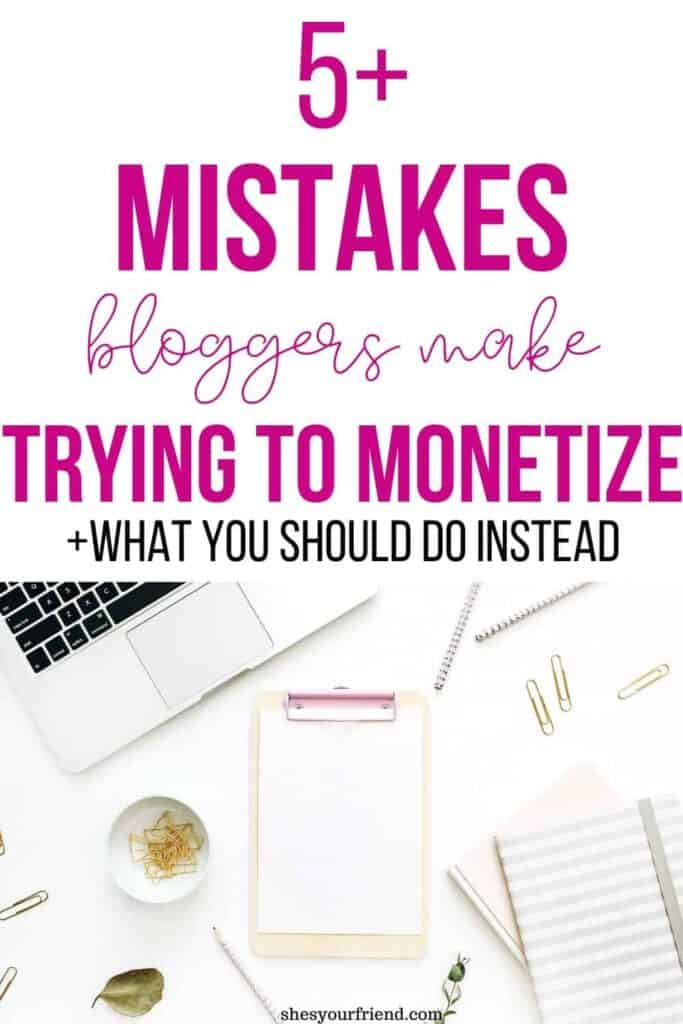 mistakes bloggers make trying to monetize their blog
