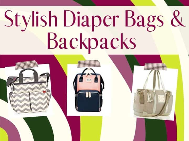 colorful background with three diaper bags show and text overlay that reads stylish diaper bags and backpacks