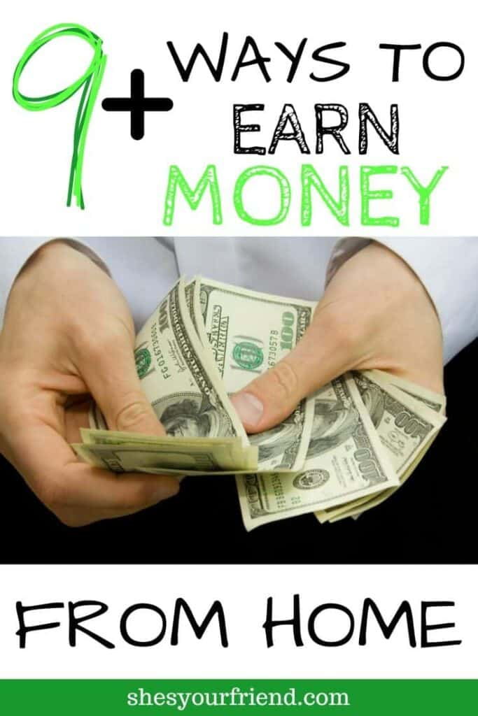 Image designed to be shared on Pinterest showing someone holding a bunch of cash with the text overlay that reads 9 plus ways to earn money from home