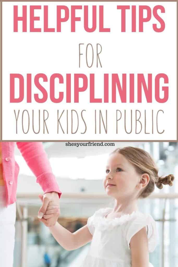 an image designed to be shared to pinterest showing a woman holding her daughter's hand with text overlay that reads helpful tips for disciplining your kids in public