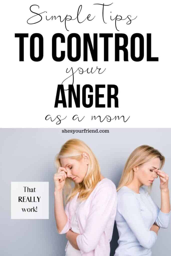 an image designed to be shared on Pinterest showing 2 angry moms with text overlay that reads simple tips to control your anger as a mom