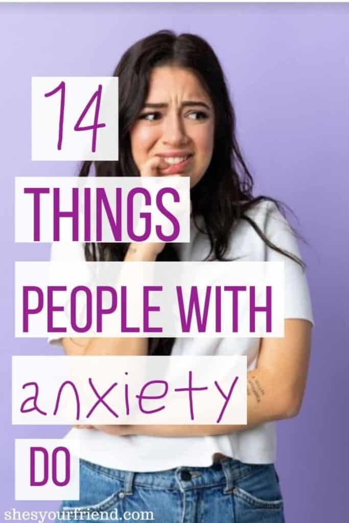 an image designed to be shared to pinterest showing an anxious looking woman with text overlay that reads 14 things people with anxiety do