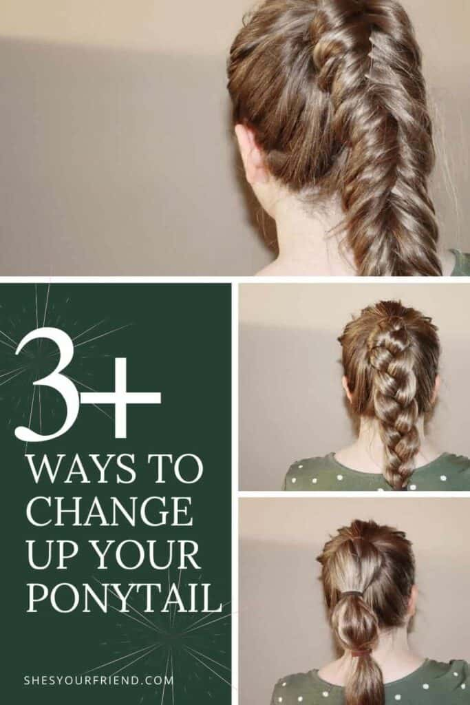 an image designed to be shared on Pinterest showing three different hairstyles for ponytails with text overlay that reads 3 plus ways to change up your ponytail