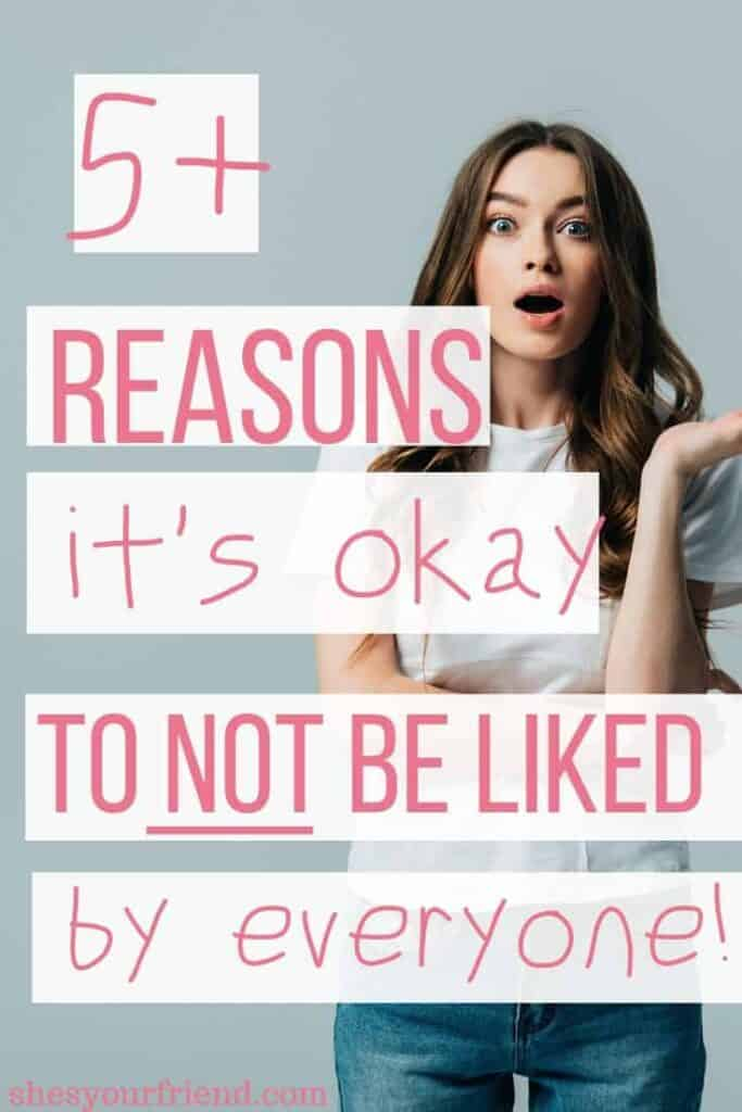 an image designed to be shared to pinterest showing a woman looking shocked with text overlay that reads 5+ reasons its okay to not be like by everyone