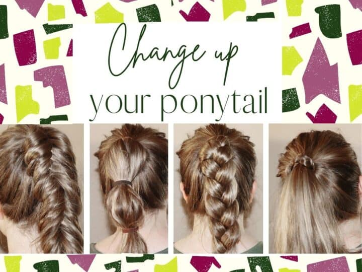collage of a woman with a ponytail wearing it four different ways with text overlay that reads change up your ponytail
