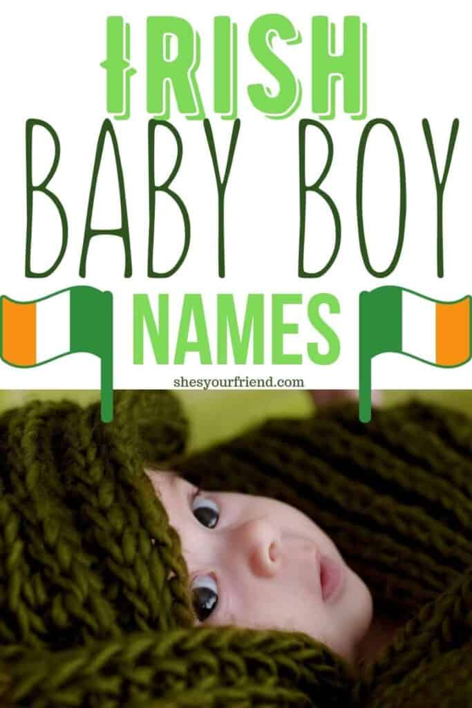an image designed to be shared to Pinterest showing a baby with text overlay that reads irish baby boy names