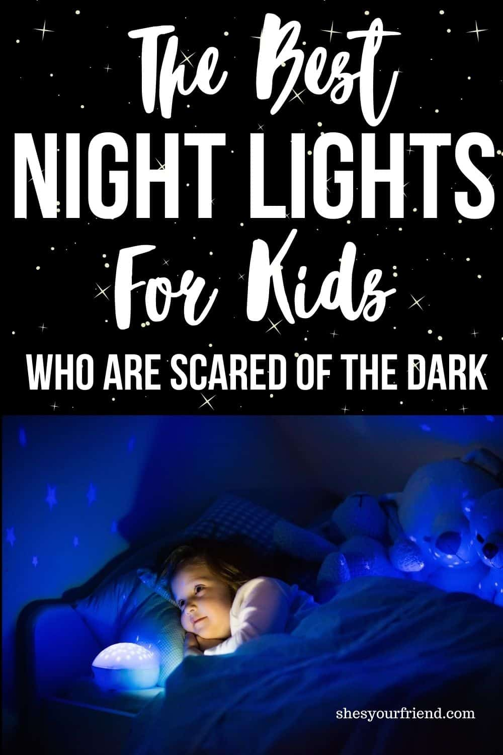 an image designed to be shared to pinterest showing a little girl with a night light and text overlay that reads the best night lights for kids who are scared of the dark