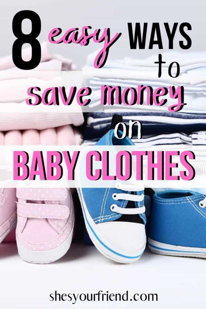 baby clothes folded nicely in two piles of pink and blue with text overlay that reads 8 easy ways to save money on baby clothes