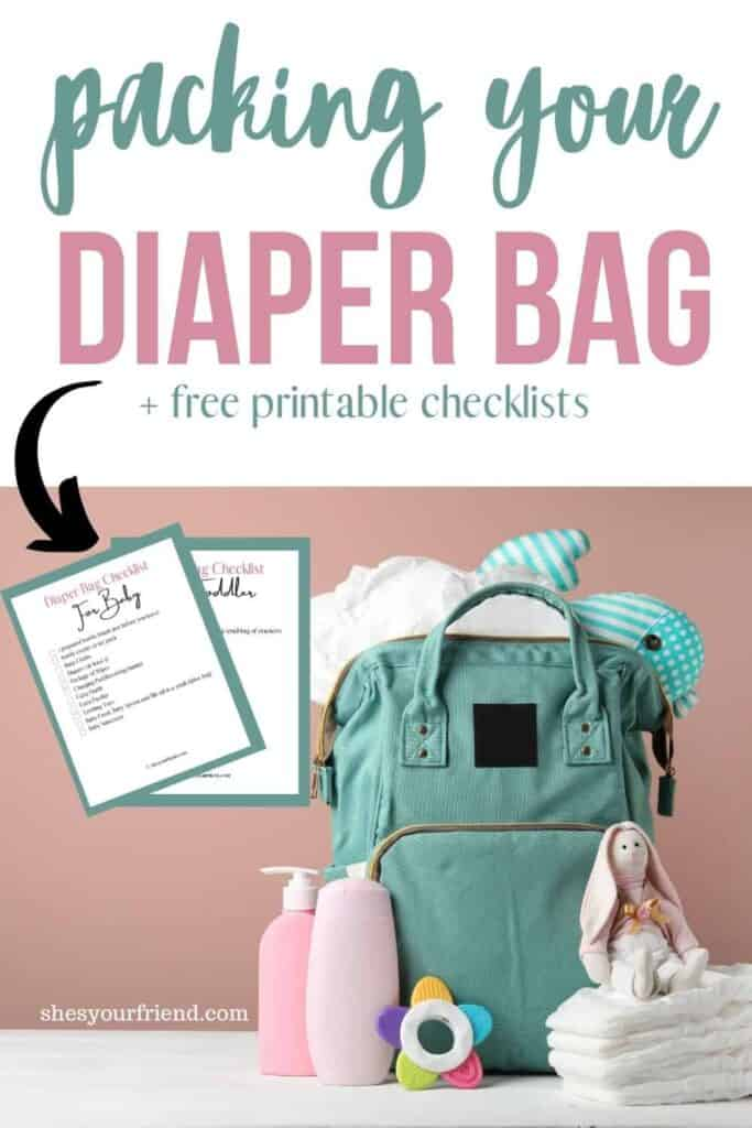 a packed diaper bag with text overlay that reads packing your diaper bag plus free printable checklists
