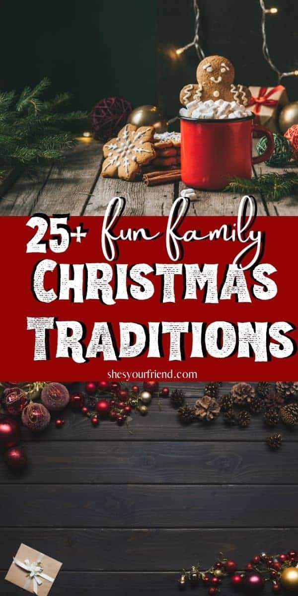 collage of christmas traditions with text overlay that reads 25 plus fun family christmas traditions