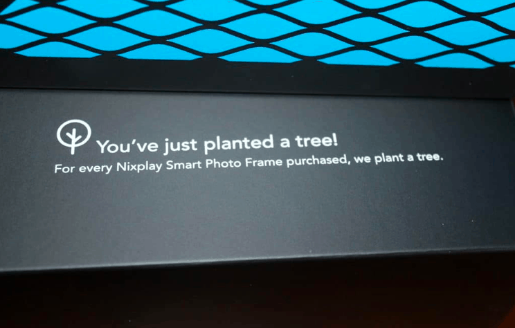wording on nixplay package that says they will donate a tree with every purchase