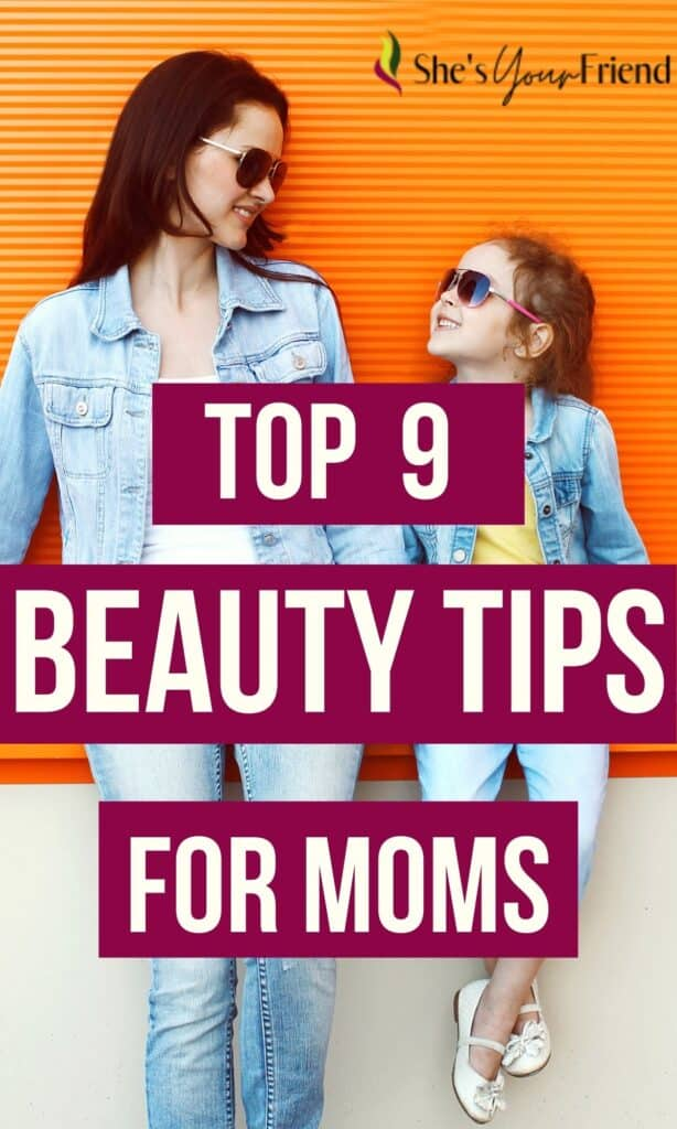 a mom with her daughter and text overlay that reads top 9 beauty tips for moms