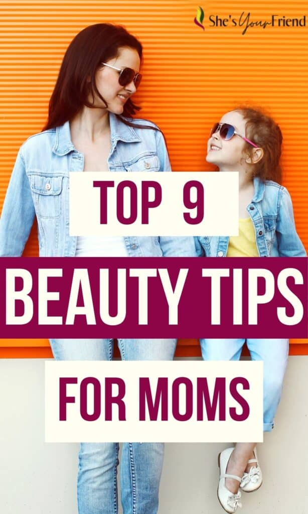 a mom and daughter with text overlay that reads top nine beauty tips for moms
