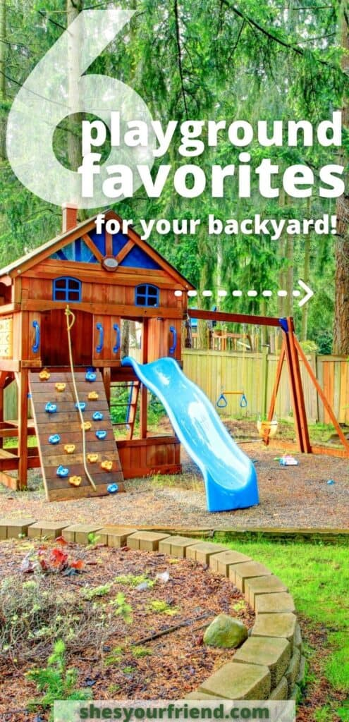 a backyard playground with text overlay that reads 6 backyard favorites for your backyard