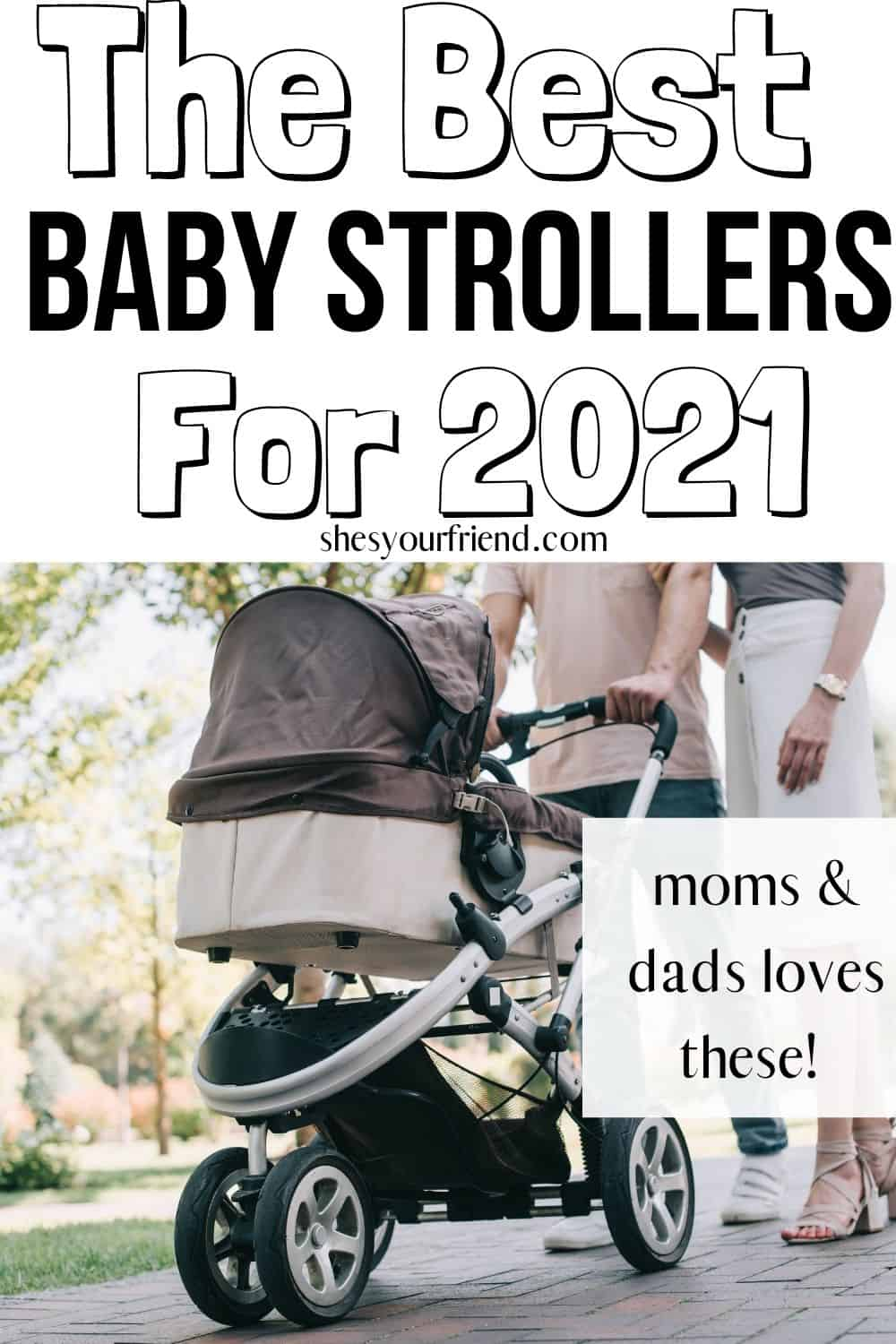 """new parents pushing a baby stroller with text overlay that reads """" the best baby strollers for 2021"""""""