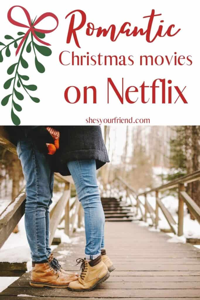a couple on a bridge with text overlay that reads romantic christmas movies on netflix