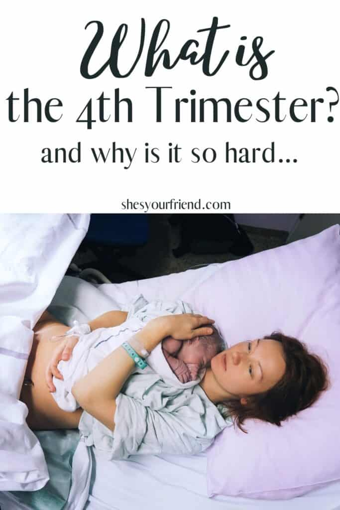"""a mom holding her newborn baby in the hospital with text overlay that reads """" what is the 4th trimester and why is it so hard"""""""