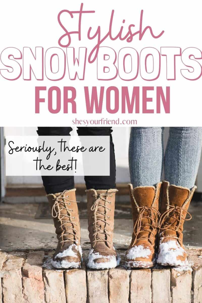 women wearing snow boots with text overlay that reads stylish snow boots for women