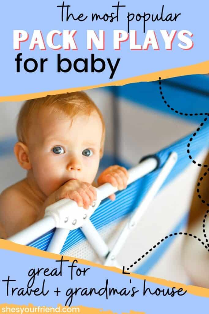a baby in a pack and play with text overlay that reads the most popular pack n plays for baby