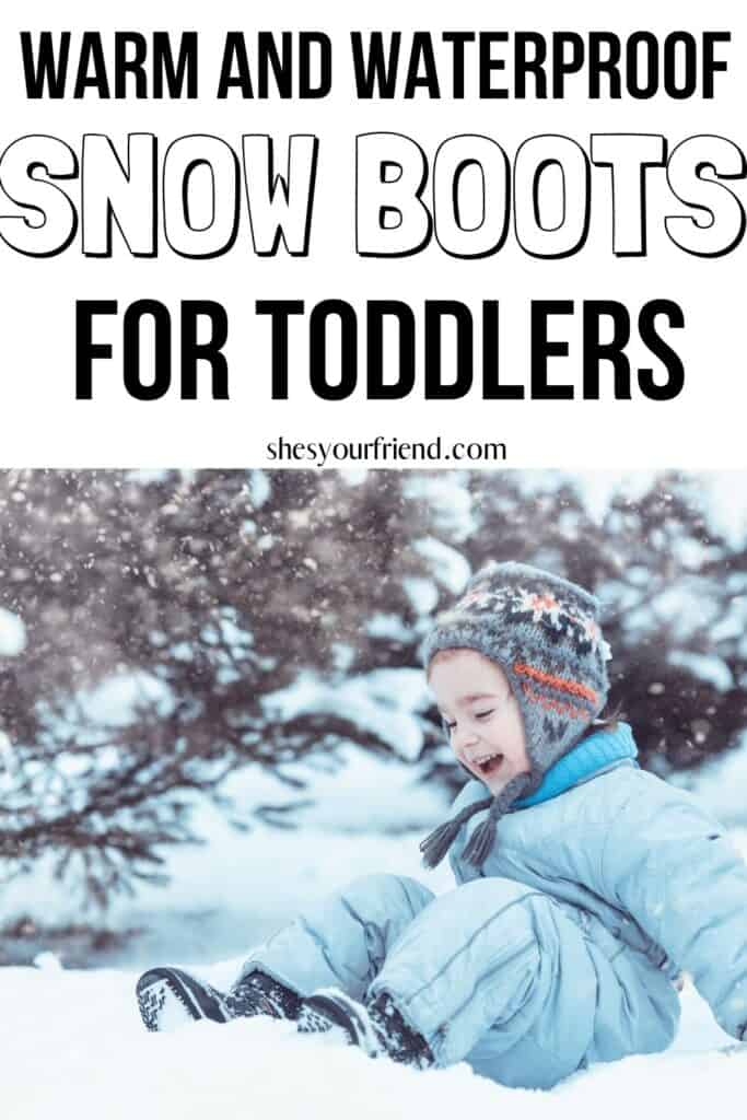 a toddler playing in the snow with text overlay that reads warm and waterproof snow boots for toddlers