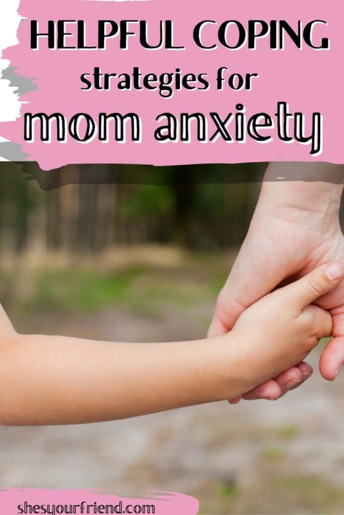 a mom holding her child's hand with text overlay that reads helpful coping strategies for mom anxiety