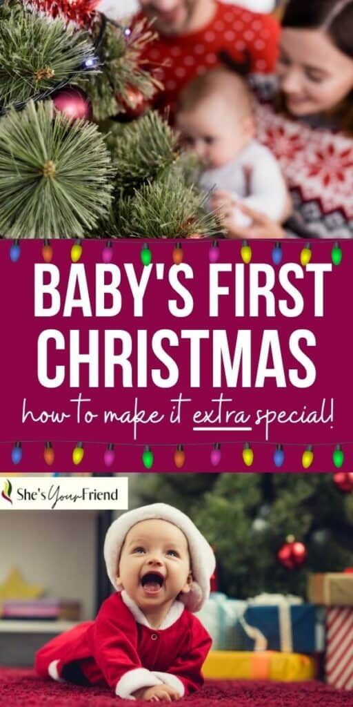 a baby near a Christmas tree and text overlay that reads baby's first christmas how to make it extra special