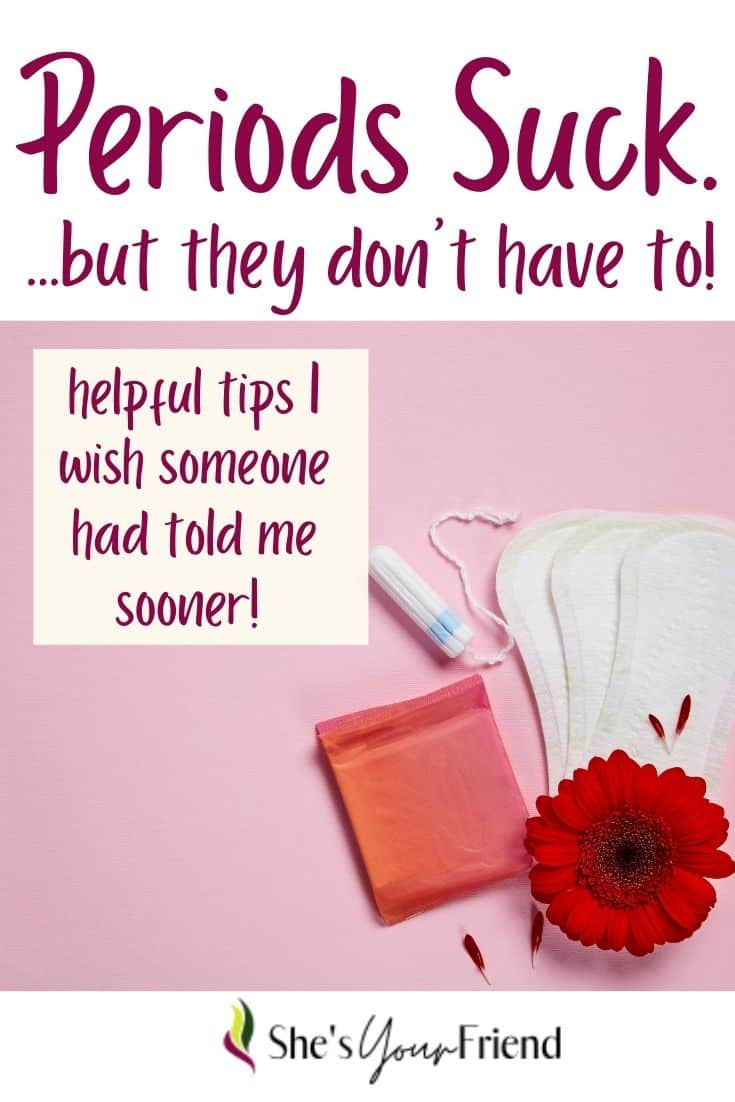 some menstrual products including pads and a tampon with text overlay that reads periods suck but they don't have to - helpful tips i wish someone had told me sooner
