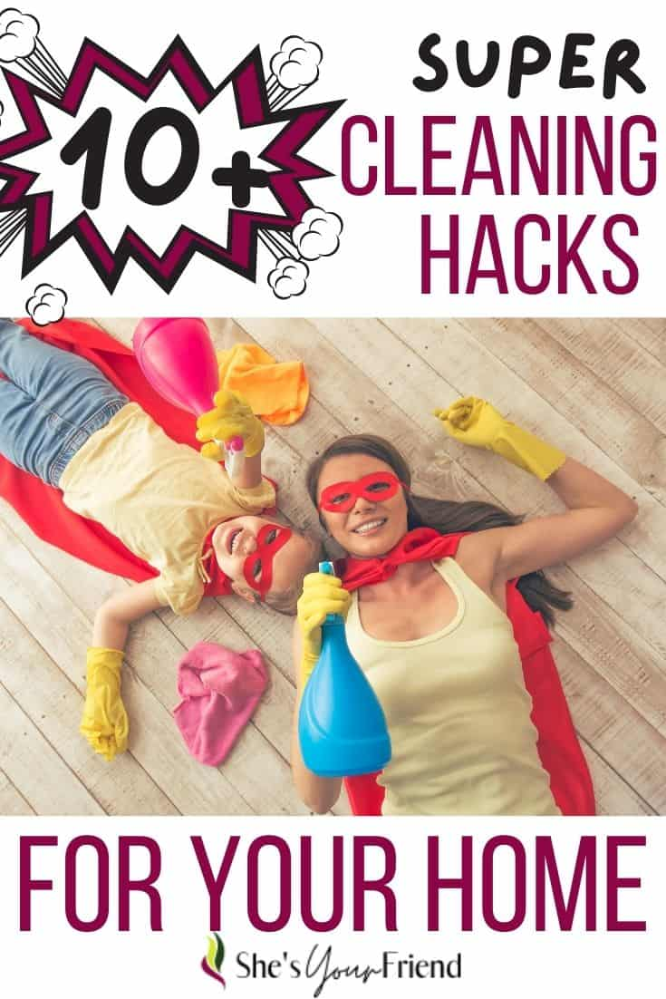 a mom and her daughter wearing super hero costumes with cleaning bottles and text overlay that reads ten plus super cleaning hacks for your home