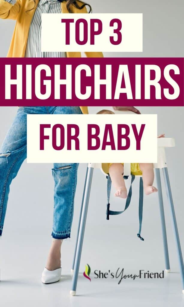 a mom standing by a high chair with her baby and text overlay that reads top 3 highchairs for baby