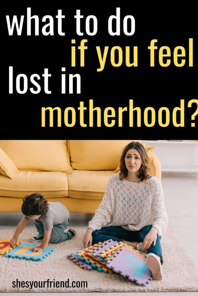 a sad mom sitting by her son with text overlay that reads what to do if you feel lost in motherhood