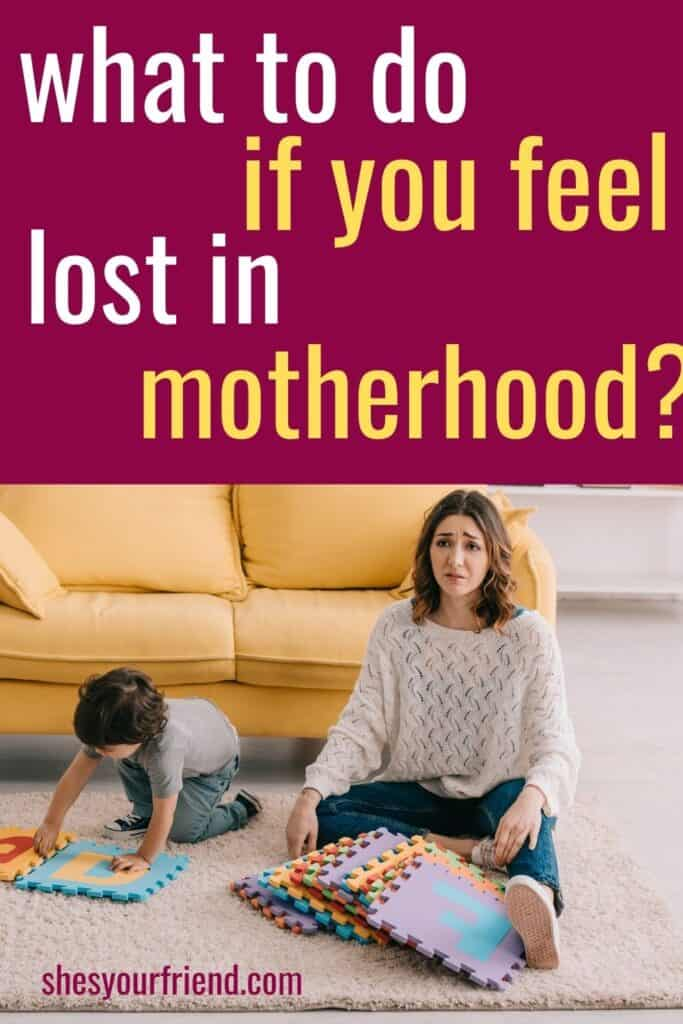 a frustrated mom sitting by her son with text overlay that reads what to do if you feel lost in motherhood