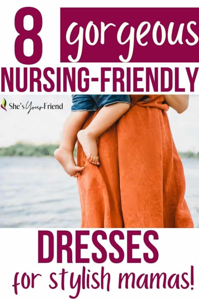 a mom holding her baby with text overlay that reads eight gorgeous nursing friendly dresses for stylish mamas