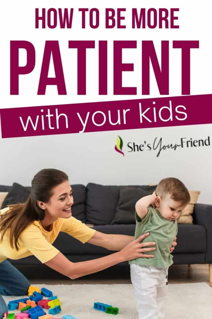 a mom with her son and text overlay that reads how to be more patient with your kids