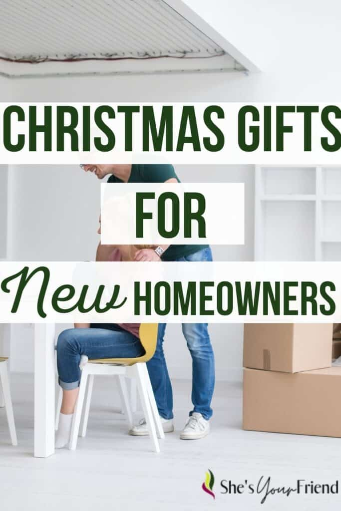 a couple in their new home with text overlay that reads Christmas gifts for new homeowners