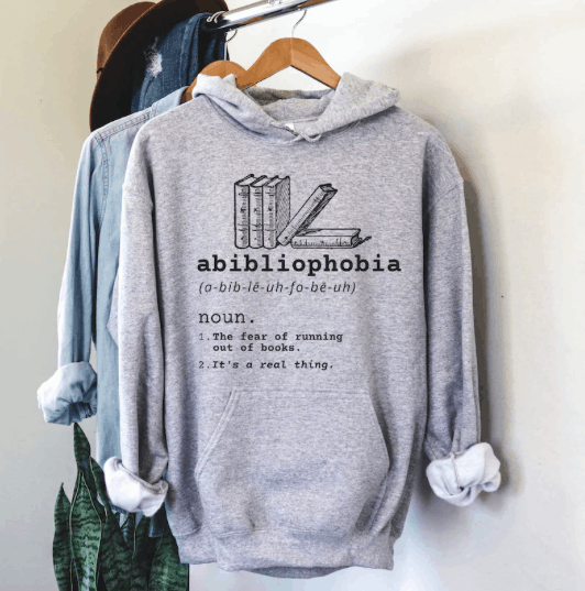 a hoodie with a funny abibliophobia phrase