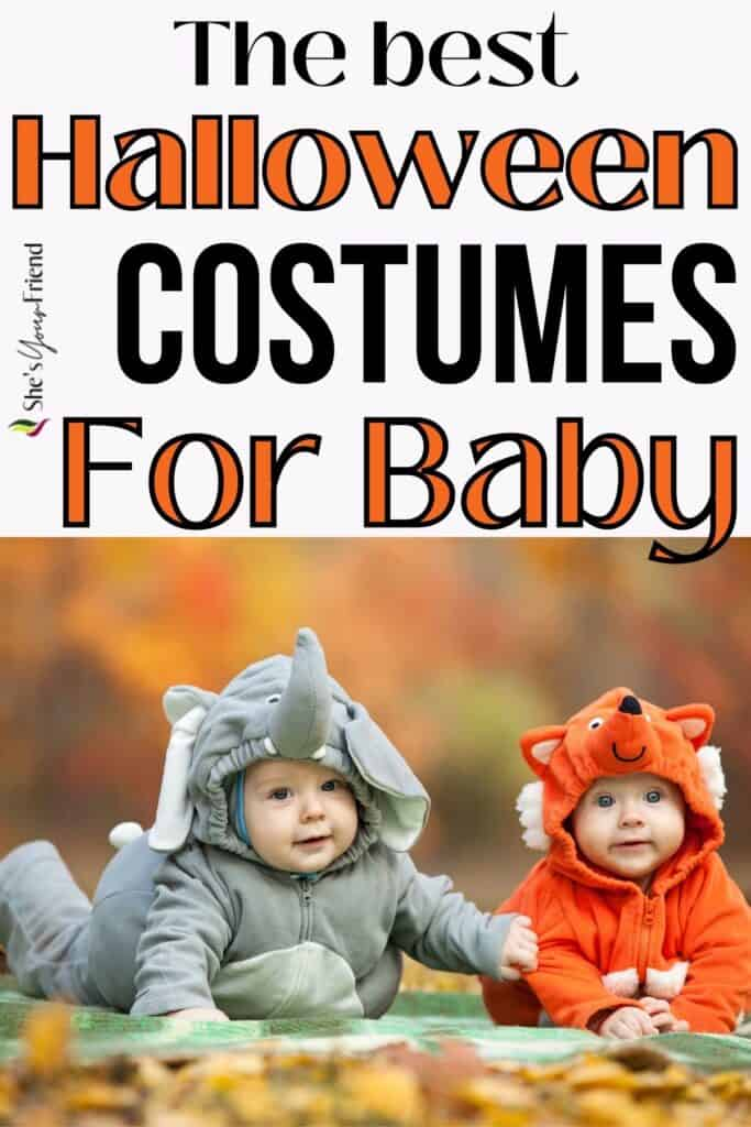 two babies in costumes with text overlay that reads the best halloween costumes for baby