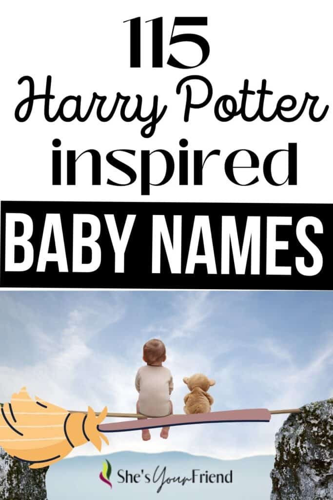 a baby with a teddy on a broom with text overlay that reads 115 harry potter inspired baby names