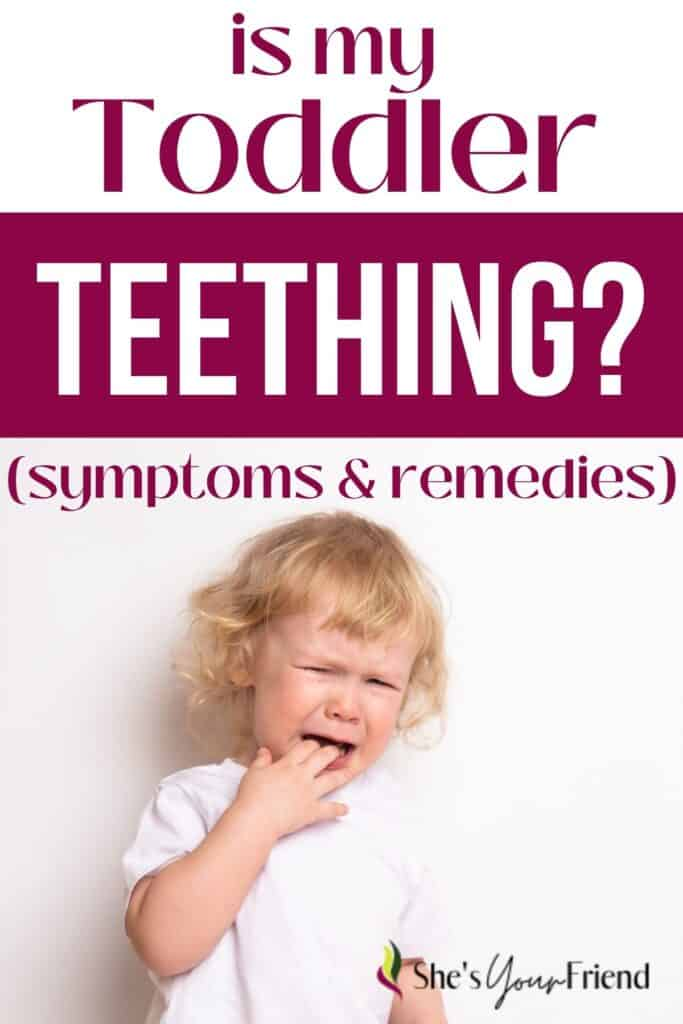 a toddler who is fussy and text overlay that reads is my toddler teething symptoms and remedies