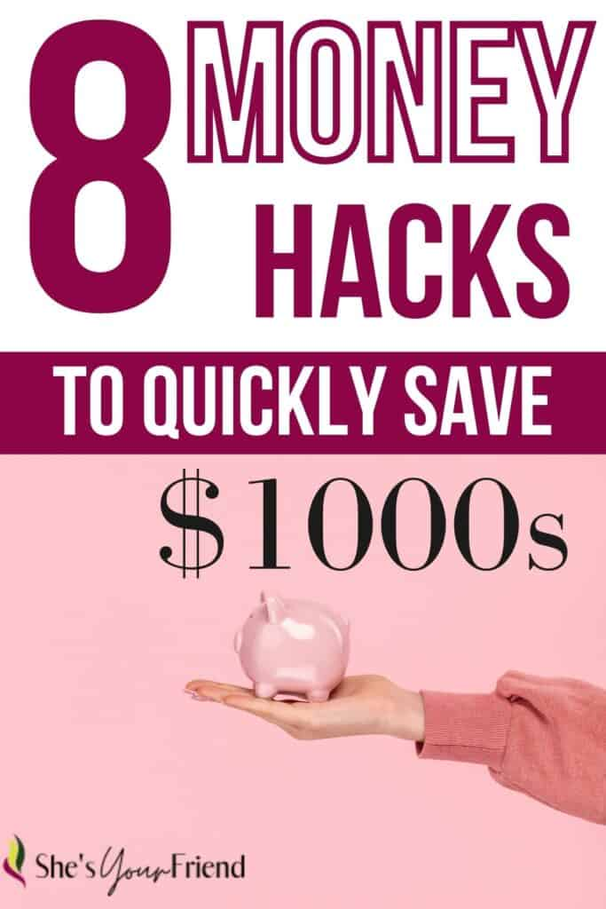 a hand holding a piggy bank with text overlay that reads eight money hacks to quickly save thousands of dollars