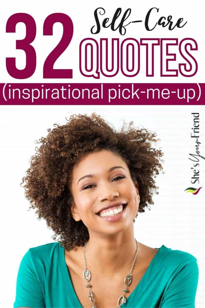 a happy smiling woman with text overlay that reads thirty two self care quotes inspirational pick me up